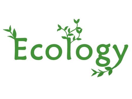 What does Ecology study? Ecology Eco- oikos - house Is the study of the interactions among living things and their environment.