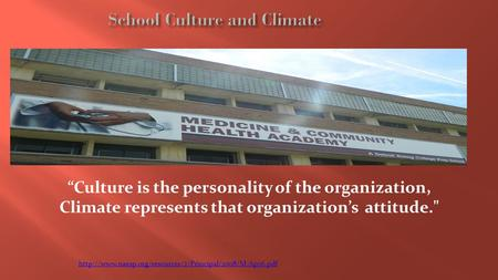 """Culture is the personality of the organization, Climate represents that organization's attitude."