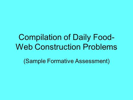 Compilation of Daily Food- Web Construction Problems (Sample Formative Assessment)