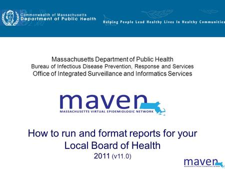 Massachusetts Department of Public Health Bureau of Infectious Disease Prevention, Response and Services Office of Integrated Surveillance and Informatics.