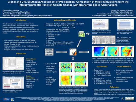 CCSM3 / HadCM3 Under predict precipitation rate near equator regions CCSM3 under predicts greater in SE U.S. than HadCM3 Methodology and Results Interpolate.