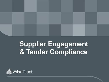 Supplier Engagement & Tender Compliance. Procurement Officers: Paul Norman Julie Jones.
