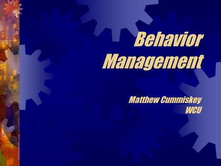 Behavior Management Matthew Cummiskey WCU. Q&A What are some misdeeds you have encountered, perhaps even committed as a P-12 student.