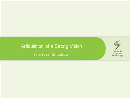 Articulation of a Strong Vision I n - H o u s e Solutions.
