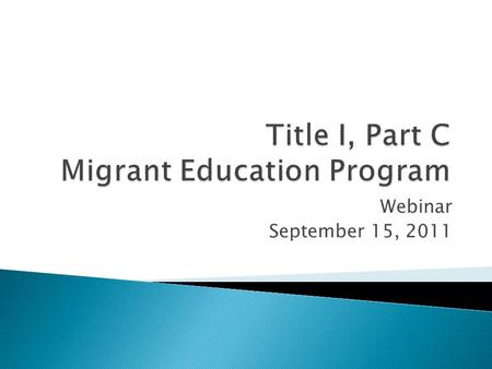 Webinar September 15, 2011.  Priority for Service Definition  State Service Delivery Plan  Tips and Reminders  Summer School 2012.