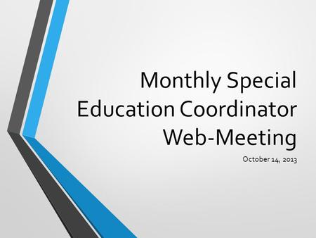 Monthly Special Education Coordinator Web-Meeting October 14, 2013.