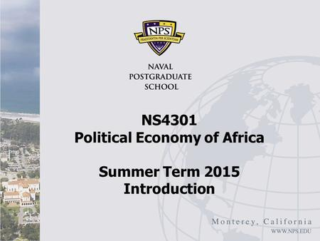 NS4301 Political Economy of Africa Summer Term 2015 Introduction.