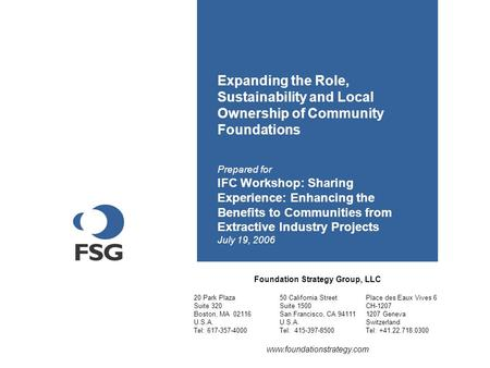 Expanding the Role, Sustainability and Local Ownership of Community Foundations Prepared for IFC Workshop: Sharing Experience: Enhancing the Benefits to.