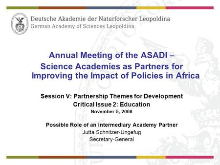 Annual Meeting of the ASADI – Science Academies as Partners for Improving the Impact of Policies in Africa Session V: Partnership Themes for Development.