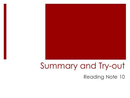 Summary and Try-out Reading Note 10.  As Chapter 10 serves as a summary of the whole book and also because I am currently helping my friend who is a.