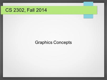 Graphics Concepts CS 2302, Fall 2014. 11/17/20142 Drawing in Android.