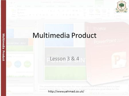 Multimedia Product  Multimedia Product Lesson 3 & 4.
