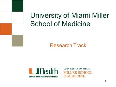 Research Track University of Miami Miller School of Medicine 1.