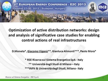 Optimization of active distribution networks: design and analysis of significative case studies for enabling control actions of real infrastructures D.Moneta*,