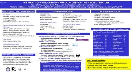 THE IMPACT OF FREE, OPEN AND PUBLIC ACCESS ON THE VISION LITERATURE Pamela C. Sieving 1 and Bette Anton 2 for The Association of Vision Science Librarians.