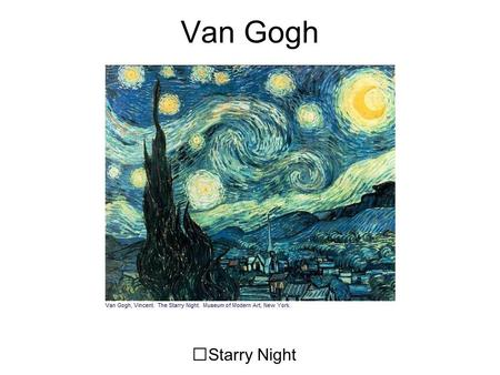 Van Gogh Starry Night.