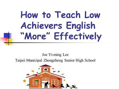 "How to Teach Low Achievers English ""More"" Effectively"