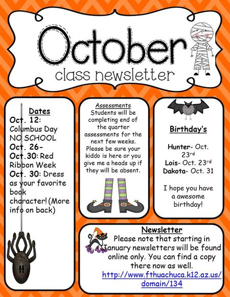 Dates Oct. 12: Columbus Day NO SCHOOL Oct. 26- Oct.30: Red Ribbon Week Oct. 30: Dress as your favorite book character! (More info on back) Birthday's Hunter-