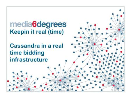 Keepin it real (time) Cassandra in a real time bidding infrastructure.