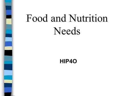HIP4O Food and Nutrition Needs. Let's Talk What are your favorite foods?