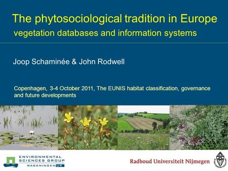 The phytosociological tradition in Europe vegetation databases and information systems Copenhagen, 3-4 October 2011, The EUNIS habitat classification,