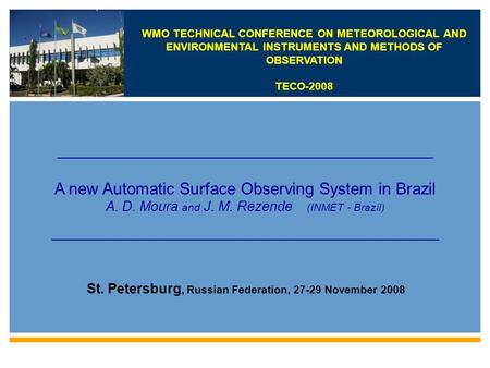 WMO TECHNICAL CONFERENCE ON METEOROLOGICAL AND ENVIRONMENTAL INSTRUMENTS AND METHODS OF OBSERVATION TECO-2008 ______________________________________________________________.
