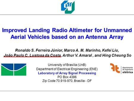 University of Brasília Laboratory of Array Signal Processing 1 Improved Landing Radio Altimeter for Unmanned Aerial Vehicles based on an Antenna Array.