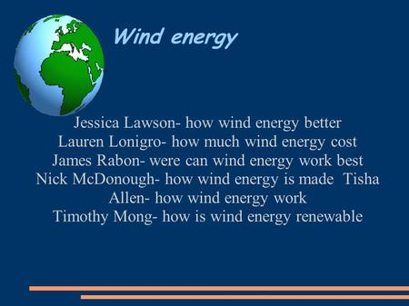 Wind energy Jessica Lawson- how wind energy better