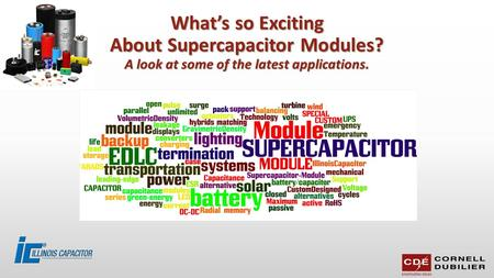 What's so Exciting About Supercapacitor Modules? A look at some of the latest applications.