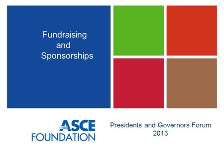 Presidents and Governors Forum 2013 Fundraising and Sponsorships.