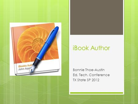 IBook Author Bonnie Thoe-Austin Ed. Tech. Conference TX State SP 2012.