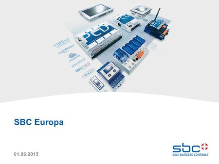 01.06.2015 SBC Europa. 2 SBC Europe Engineering Kostas Kafandaris Engineering Kostas Kafandaris Production Herve Kuettel Quality Urs Tanner Integrated.