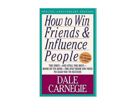 How to Get the Most Out of this Book Develop a desire to master the principles Read each chapter twice Stop and ask yourself how to apply each suggestion.