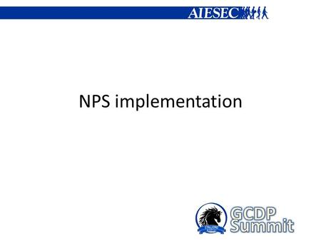 NPS implementation. Do you remember what do we want? More and better experiences!