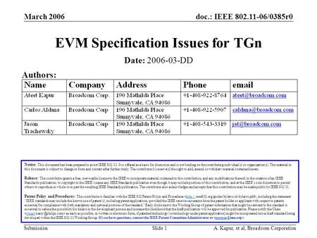 Doc.: IEEE 802.11-06/0385r0 Submission March 2006 A. Kapur, et al, Broadcom CorporationSlide 1 EVM Specification Issues for TGn Notice: This document has.