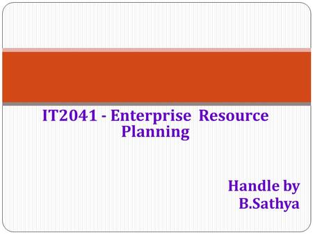 IT Enterprise Resource Planning Handle by B.Sathya