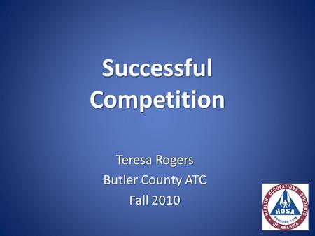Successful Competition Teresa Rogers Butler County ATC Fall 2010.