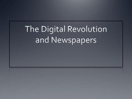 Newspapers in the 20 th century Highly profitable industry – 20% profit margins common Most revenue came from print advertising – display and classified.