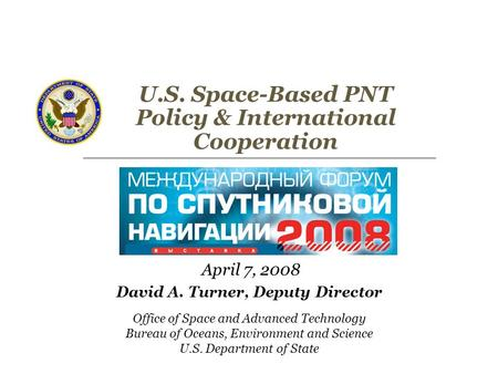 David A. Turner, Deputy Director Office of Space and Advanced Technology Bureau of Oceans, Environment and Science U.S. Department of State U.S. Space-Based.