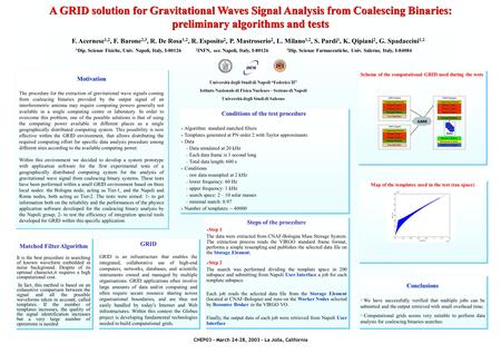 A GRID solution for Gravitational Waves Signal Analysis from Coalescing Binaries: preliminary algorithms and tests F. Acernese 1,2, F. Barone 2,3, R. De.