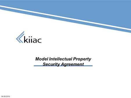04.09.2010 Model Intellectual Property Security Agreement.