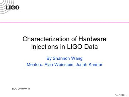 Characterization of Hardware Injections in LIGO Data