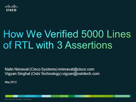 1 © 2010 Cisco and/or its affiliates. All rights reserved. 1 Nalin Nimavat (Cisco Systems) Vigyan Singhal (Oski Technology)