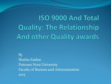 By Shatha Zaidan Princees Nora University Faculty of Busines and Administration 2013.