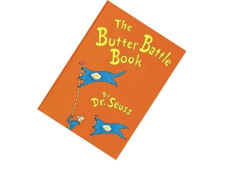 a comprehensive analysis of the butter battle a book by dr seuss Seuss was also willing to be more straightforward in his social commentary the butter battle book is a stinging criticism of the nuclear arms race, and the lorax alerts us to the environmental.