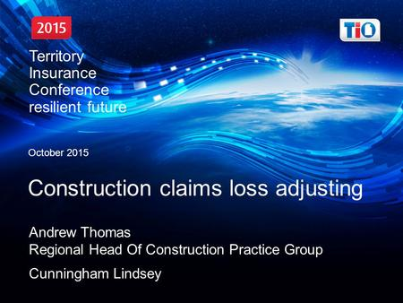 Dr Rachel Smith, Director Natia Se Nobit 28/10/2015 Territory Insurance Conference, resilient future October 2015 Construction claims loss adjusting Andrew.