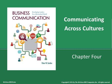 Chapter Four Communicating Across Cultures McGraw-Hill/Irwin Copyright © 2014 by The McGraw-Hill Companies, Inc. All rights reserved.