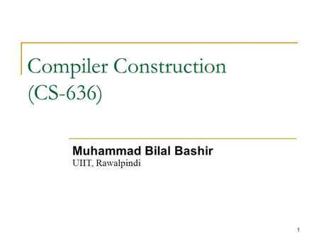 Compiler Construction (CS-636)