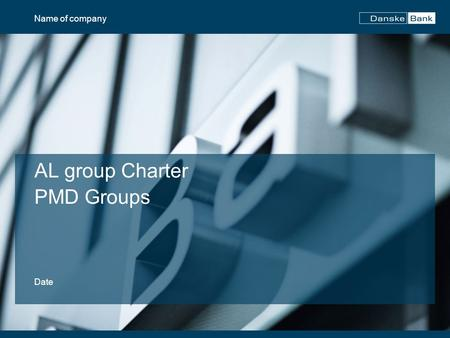 AL group Charter PMD Groups Date Name of company.