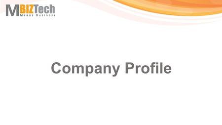 Company Profile. MBIZTech Consulting is a single point solution provider for startup to mature enterprises on technology & management. The company is.